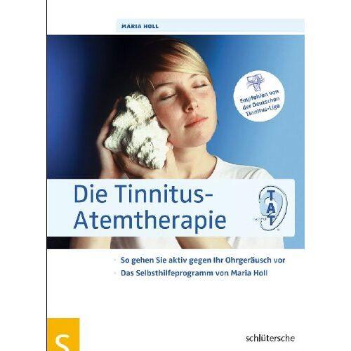 Maria Holl - Die Tinnitus-Atemtherapie: So gehen Sie aktiv gegen Ihr Ohrgeräusch vor, Das Selbsthilfeprogramm von Maria Holl, Empfohlen von der Deutschen Tinnitus-Liga - Preis vom 12.05.2021 04:50:50 h