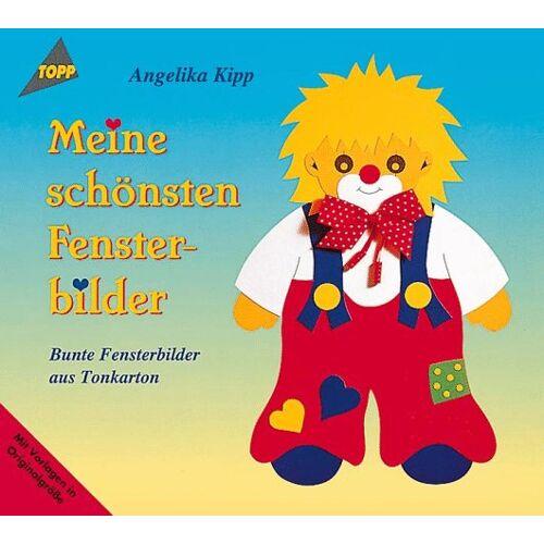 Angelika Kipp - Meine schönsten Fensterbilder. Bunte Fensterbilder aus Tonkarton. - Preis vom 20.10.2020 04:55:35 h