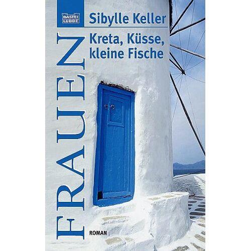 Sibylle Keller - Kreta, Küsse, kleine Fische. - Preis vom 04.10.2020 04:46:22 h