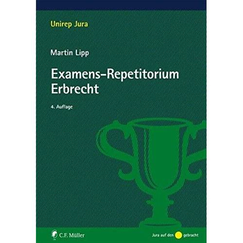 Martin Lipp - Examens-Repetitorium Erbrecht (Unirep Jura) - Preis vom 21.11.2019 05:59:20 h