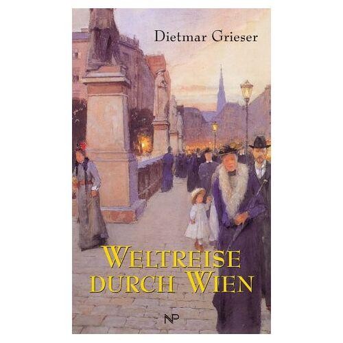 Dietmar Grieser - Weltreise durch Wien - Preis vom 25.02.2021 06:08:03 h