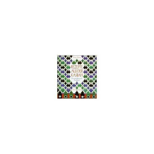 Kitty Morse - Rezepte aus der Kasbah. Das marokkanische Kochbuch. - Preis vom 05.09.2020 04:49:05 h