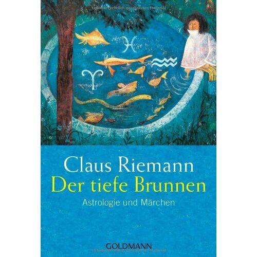 Claus Riemann - Der tiefe Brunnen: Astrologie und Märchen - Preis vom 04.09.2020 04:54:27 h
