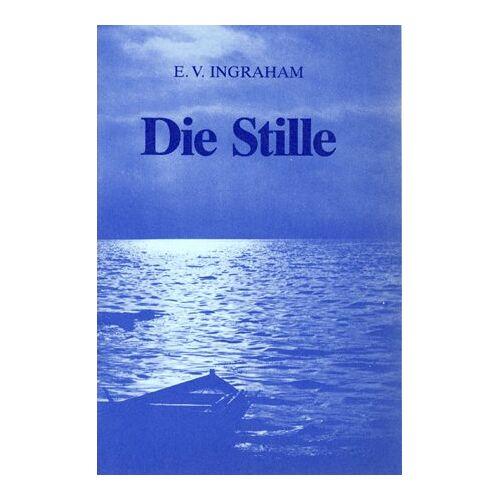 Ingraham, E V - Die Stille - Preis vom 20.10.2020 04:55:35 h