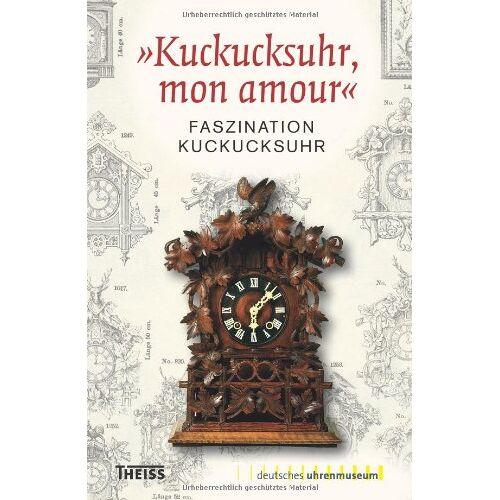 Julia Scholz - »Kuckucksuhr, mon amour«: Faszination Kuckucksuhr - Preis vom 19.02.2020 05:56:11 h