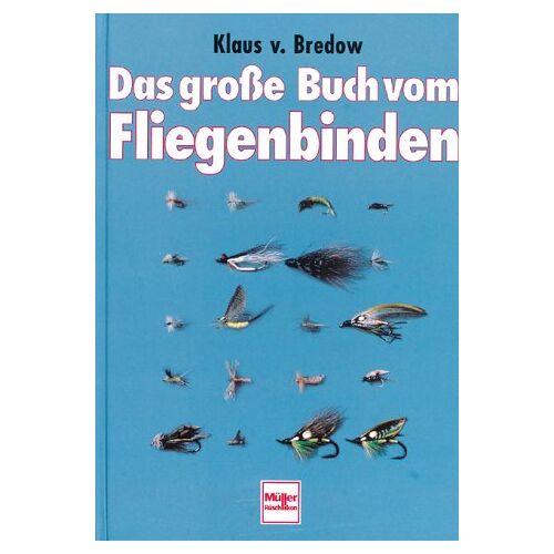 Klaus von Bredow - Das große Buch vom Fliegenbinden - Preis vom 21.10.2020 04:49:09 h