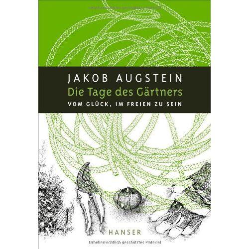 Jakob Augstein - Die Tage des Gärtners: Vom Glück, im Freien zu sein - Preis vom 10.05.2021 04:48:42 h