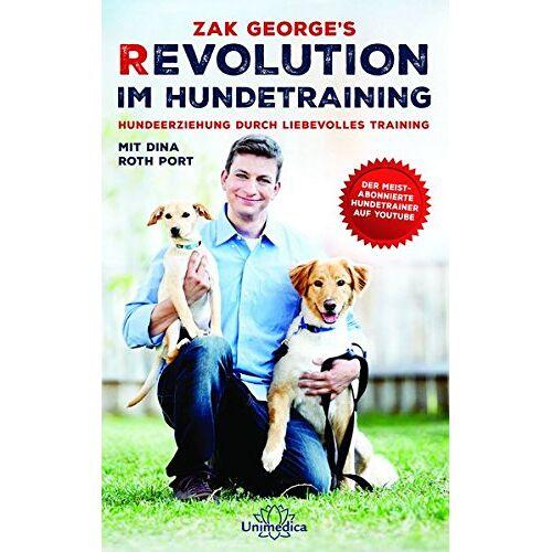 George Zak - Revolution im Hundetraining: Hundeerziehung durch liebevolles Training - Preis vom 15.11.2019 05:57:18 h