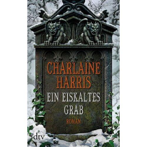 Charlaine Harris - Ein eiskaltes Grab: Roman - Preis vom 18.04.2021 04:52:10 h