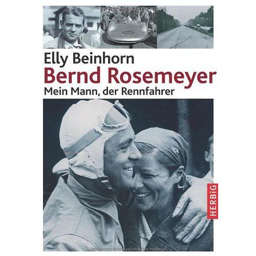 Elly Beinhorn - Bernd Rosemeyer: Mein Mann, der Rennfahrer - Preis vom 17.04.2021 04:51:59 h