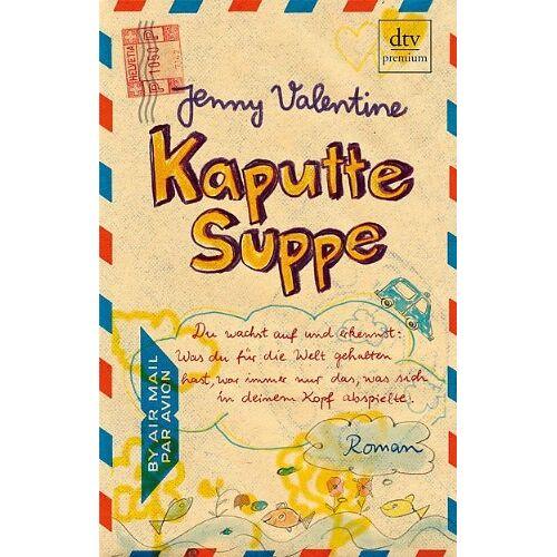 Jenny Valentine - Kaputte Suppe: Roman - Preis vom 18.04.2021 04:52:10 h