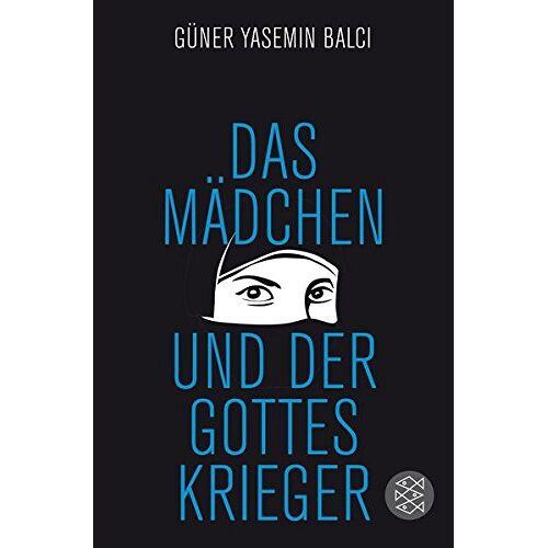 Balci, Güner Yasemin - Das Mädchen und der Gotteskrieger - Preis vom 20.10.2020 04:55:35 h