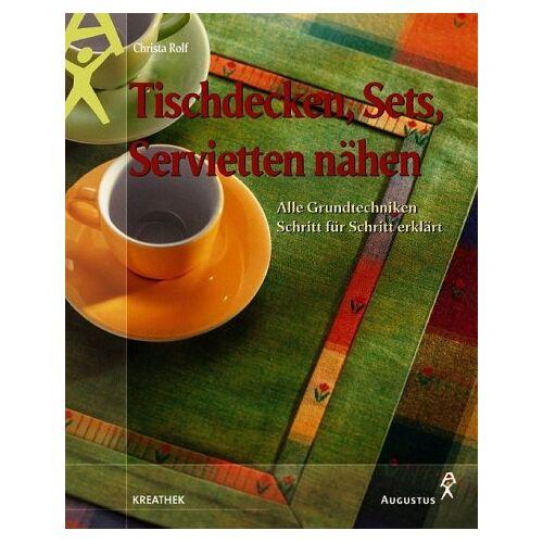 Christa Rolf - Tischdecken, Sets, Servietten nähen - Preis vom 13.05.2021 04:51:36 h