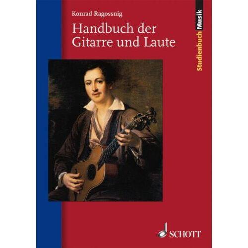 Konrad Ragossnig - Handbuch der Gitarre und Laute - Preis vom 21.10.2020 04:49:09 h