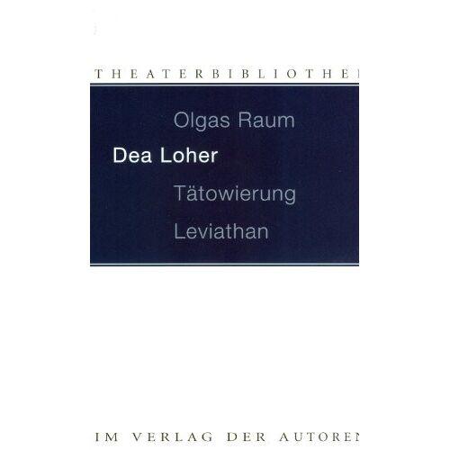 Dea Loher - Olgas Raum / Tätowierung / Leviathan: Drei Stücke - Preis vom 14.04.2021 04:53:30 h
