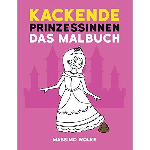 Massimo Wolke - Kackende Prinzessinnen - Das Malbuch - Preis vom 24.01.2020 06:02:04 h