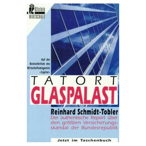 Reinhard Schmidt-Tobler - Tatort Glaspalast - Preis vom 12.05.2021 04:50:50 h