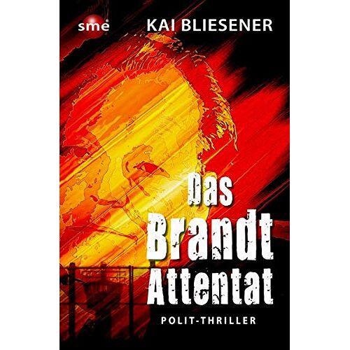 Kai Bliesener - Das Brandt-Attentat - Preis vom 06.05.2021 04:54:26 h