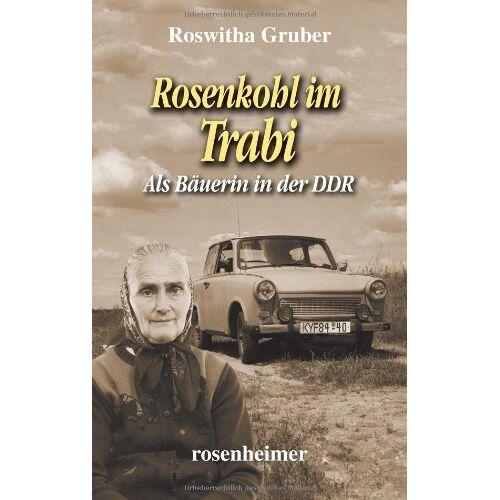 Roswitha Gruber - Rosenkohl im Trabi - Als Bäuerin in der DDR - Preis vom 14.04.2021 04:53:30 h