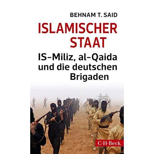 Said, Behnam T. - Islamischer Staat: IS-Miliz, al-Qaida und die deutschen Brigaden - Preis vom 14.05.2021 04:51:20 h