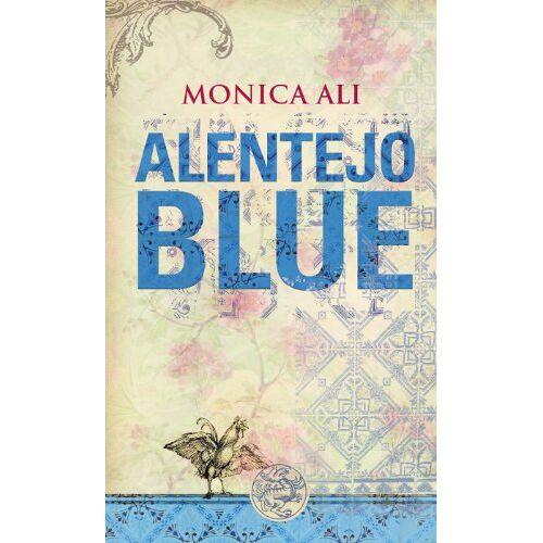 Monica Ali - Alentejo Blue - Preis vom 21.10.2020 04:49:09 h