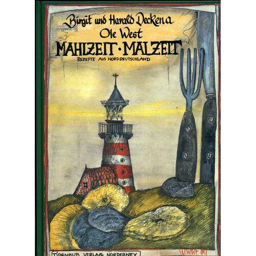 Birgit Deckena - Mahlzeit - Malzeit: Rezepte aus Norddeutschland - Preis vom 10.05.2021 04:48:42 h