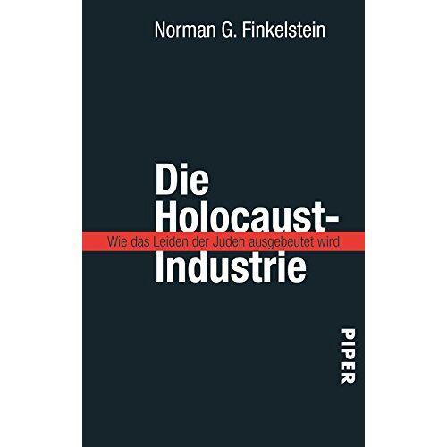 Norman Die Holocaust-Industrie: Wie das Leiden der Juden ausgebeutet wird - Preis vom 06.05.2021 04:54:26 h