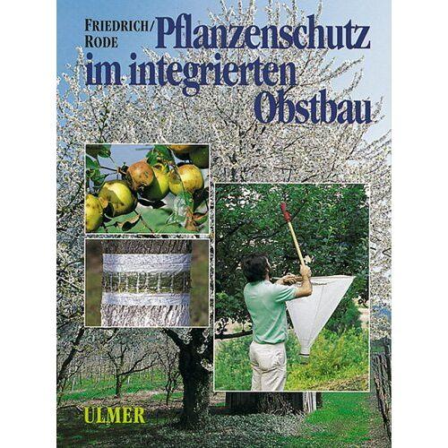 Gerhard Friedrich - Pflanzenschutz im integrierten Obstbau - Preis vom 05.09.2020 04:49:05 h