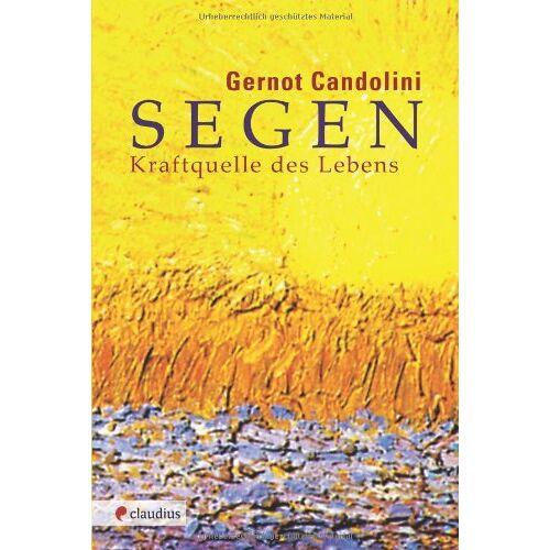 Gernot Candolini - Segen: Kraftquelle des Lebens - Preis vom 18.09.2019 05:33:40 h