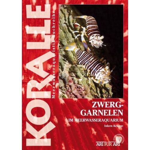 Inken Krause - Zwerggarnelen: im Meerwasseraquarium - Preis vom 26.02.2021 06:01:53 h