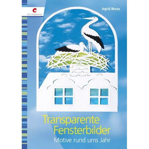 Ingrid Moras - Transparente Fensterbilder: Motive rund ums Jahr - Preis vom 14.04.2021 04:53:30 h