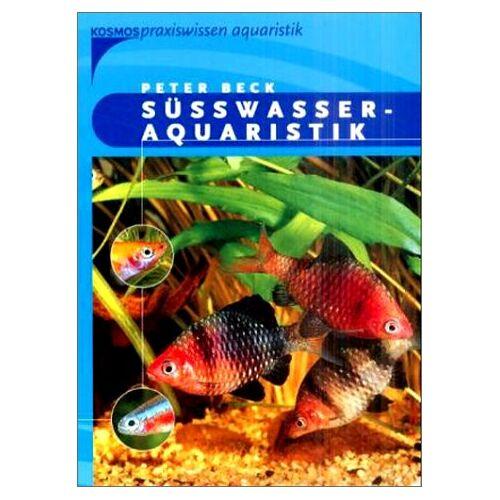 Peter Beck - Süßwasseraquaristik - Preis vom 21.10.2020 04:49:09 h