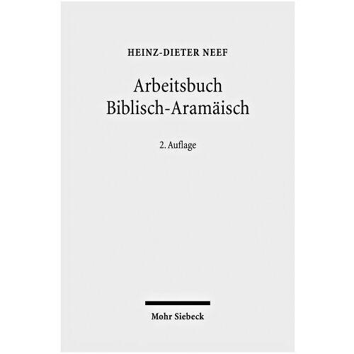 Heinz-Dieter Neef - Arbeitsbuch Biblisch-Aramäisch: Materialen, Beispiele und Übungen zum Biblisch-Aramäisch - Preis vom 20.10.2020 04:55:35 h
