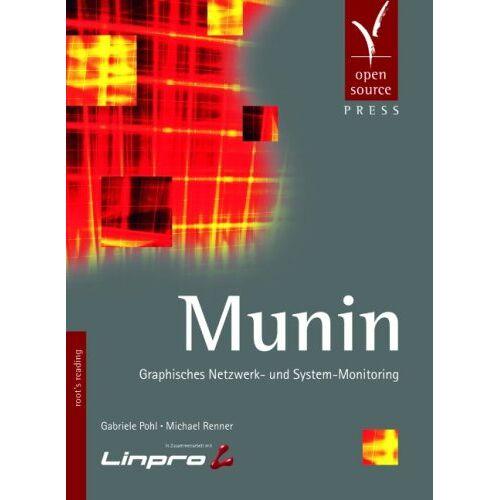 Gabriele Pohl - Munin: Graphisches Netzwerk- und System-Monitoring - Preis vom 21.10.2020 04:49:09 h
