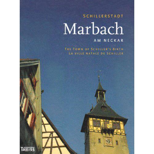 Albrecht Gühring - Schillerstadt Marbach am Neckar: The Town of Schiller's Birth / La ville natale de Schiller - Preis vom 05.09.2020 04:49:05 h