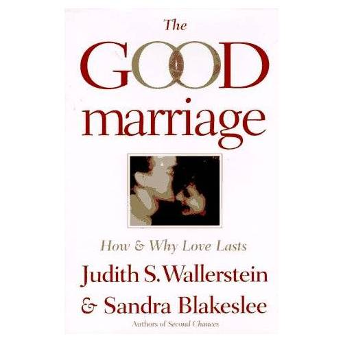 Wallerstein, Judith S. - The Good Marriage: How and Why Love Lasts - Preis vom 11.05.2021 04:49:30 h
