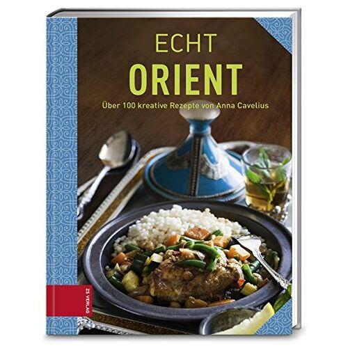 Anna Cavelius - ECHT Orient (ECHT Kochbücher) - Preis vom 05.09.2020 04:49:05 h