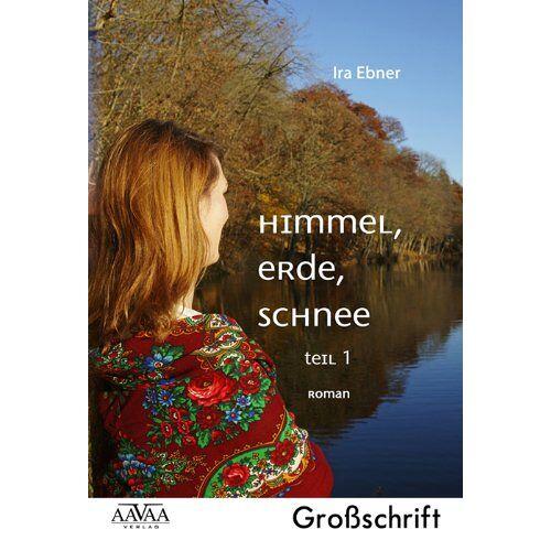 Ira Ebner - Himmel, Erde, Schnee (1) - Sonderformat Großschrift - Preis vom 21.10.2020 04:49:09 h