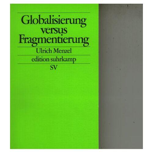 Ulrich Menzel - Globalisierung versus Fragmentierung. - Preis vom 20.10.2020 04:55:35 h