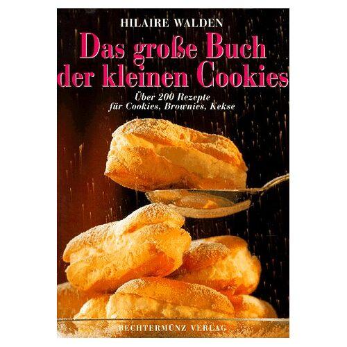 Hilaire Walden - Das große Buch der Cookies. Über 200 Rezepte für Cookies, Brownies, Kekse - Preis vom 09.04.2021 04:50:04 h