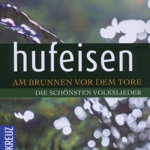 Hans-Jürgen Hufeisen - Am Brunnen Vor dem Tore - Preis vom 16.04.2021 04:54:32 h