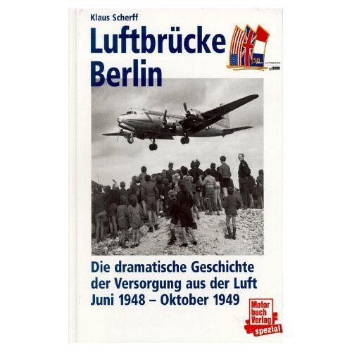 Klaus Scherff - Luftbrücke Berlin - Preis vom 07.05.2021 04:52:30 h