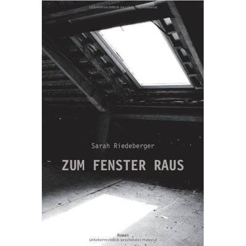 Sarah Riedeberger - Riedeberger, S: Zum Fenster raus - Preis vom 20.10.2020 04:55:35 h