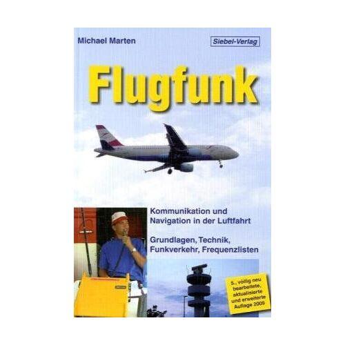 Michael Marten - Flugfunk: Kommunikation und Navigation in der Luftfahrt. Grundlagen, Technik, Funkverkehr, Frequenzlisten - Preis vom 05.09.2020 04:49:05 h