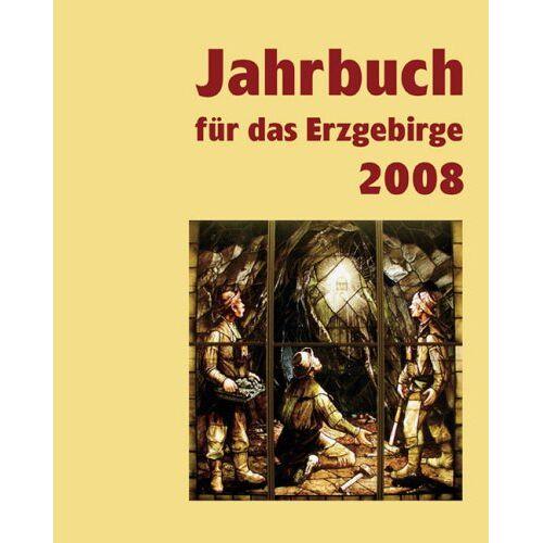 Erzgebirgsverein e.V., Sitz Schneeberg - Jahrbuch für das Erzgebirge 2008 - Preis vom 28.11.2020 05:57:09 h