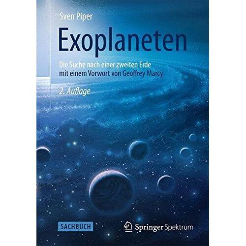 Sven Piper - Exoplaneten: Die Suche nach einer zweiten Erde - Preis vom 07.05.2021 04:52:30 h