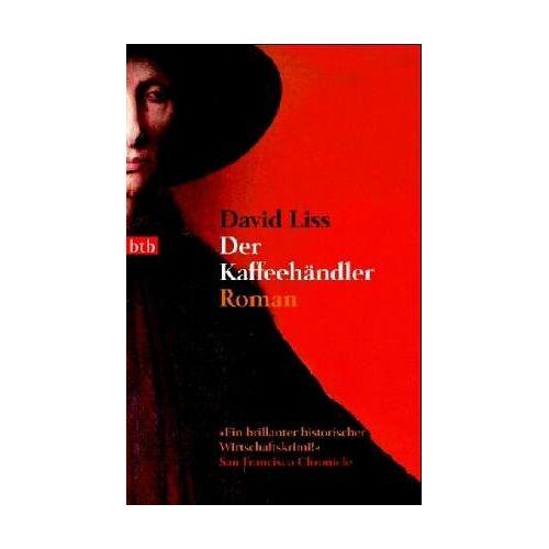 David Liss - Der Kaffeehändler. Roman - Preis vom 23.02.2021 06:05:19 h
