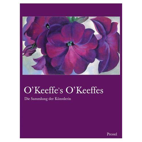 Georgia O'Keeffe - O'Keeffe's O'Keeffes - Preis vom 05.09.2020 04:49:05 h