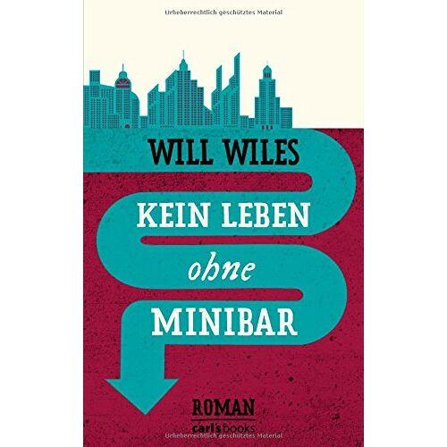 Will Wiles - Kein Leben ohne Minibar: Roman - Preis vom 27.01.2021 06:07:18 h