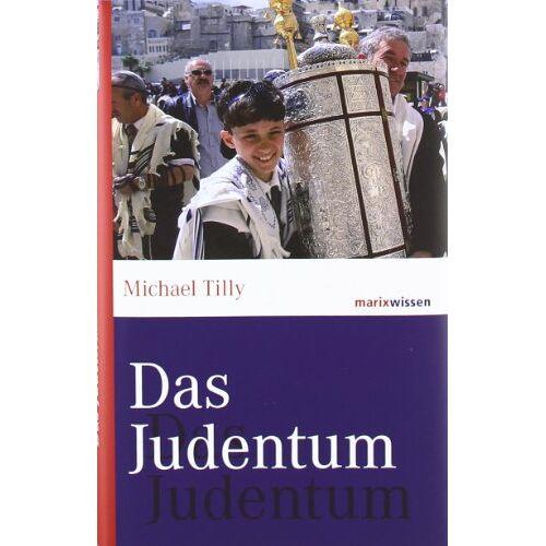 Michael Tilly - Das Judentum - Preis vom 18.04.2021 04:52:10 h